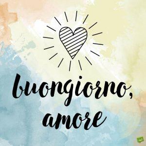 buongiorno amore 6